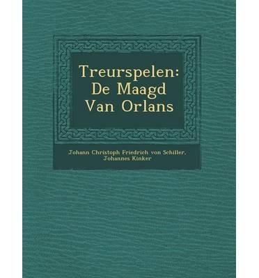 Treurspelen: de Maagd Van Orl ANS (Paperback)(Dutch; Flemish) - Common