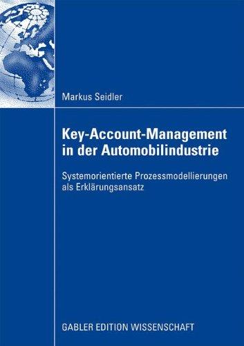 Key-Account-Management in der Automobilindustrie: Systemorientierte Prozessmodellierungen als Erklärungsansatz (German Edition)
