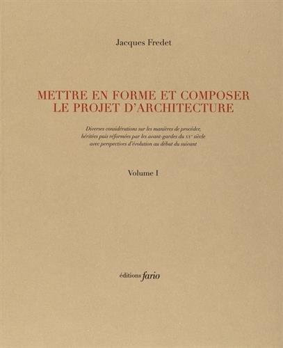 Mettre en forme et composer le projet d'architecture : Volumes 1 et 2