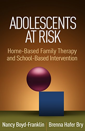 Adolescents at Risk: Home-Based Family Therapy and School-Based Intervention (English Edition)