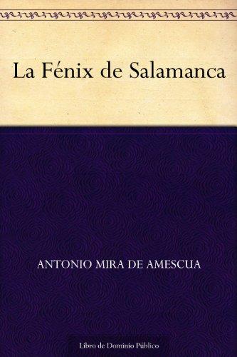 La Fénix de Salamanca (Edición de la Biblioteca Virtual Miguel de Cervantes) por Antonio Mira de Amescua