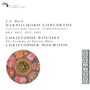 Bach: Harpsichord Concertos (BWV 1053, 1055, 1058 and violin concerto BWV 1041), Vol 1 /Rousset · Hogwood