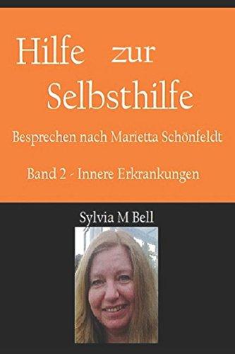 Hilfe zur Selbsthilfe: Besprechen nach Marietta Schönfeldt - Band 2 - Innere Erkrankungen.
