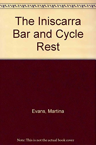 The Iniscarra Bar and Cycle Rest by Martina Evans (17-May-2004) Paperback