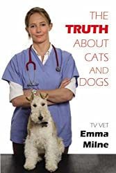 Truth About Cats & Dogs by Emma Milne (2008-11-21)