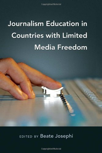 Journalism Education in Countries with Limited Media Freedom (Mass Communication and Journalism) (2010-04-16)