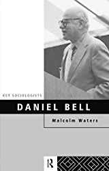 Daniel Bell (Key Sociologists) by Malcolm Waters (1996-02-03)