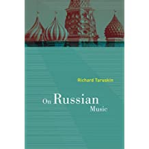 On Russian Music by Richard Taruskin (2010-09-30)