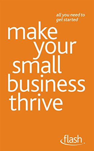 Make Your Small Business Thrive: Flash (English Edition) eBook ...