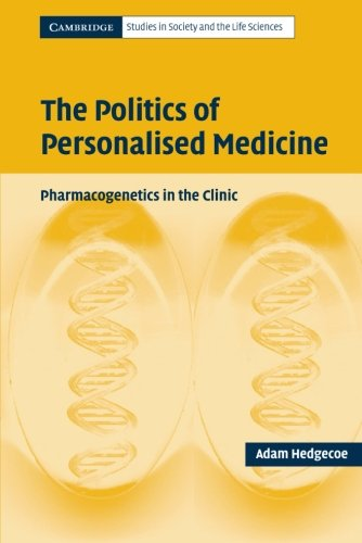 the-politics-of-personalised-medicine-pharmacogenetics-in-the-clinic