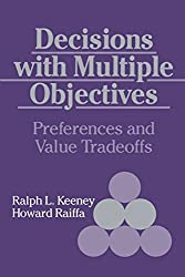 Decisions with Multiple Objectives: Preferences and Value Trade-Offs