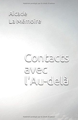Contacts avec l'Au-delà par Aicade La Mémoire