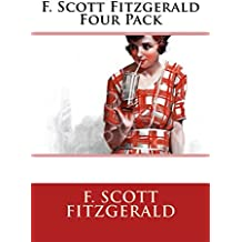 F. Scott Fitzgerald Four Pack: Benjamin Button, This Side of Paradise, The Beautiful and Damned, The Diamond as Big as The Ritz