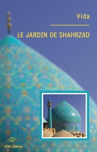 Le jardin de Shahrzad par Vida