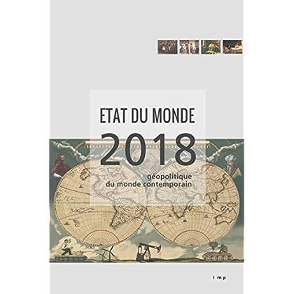 Etat du monde 2018: Géopolitique du monde contemporain