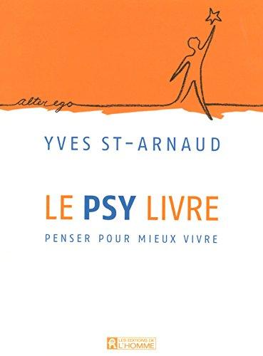 LE PSY LIVRE PENSER POUR MIEUX VIVRE