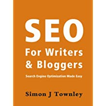 SEO for Writers and Bloggers - search engine optimization explained in clear English
