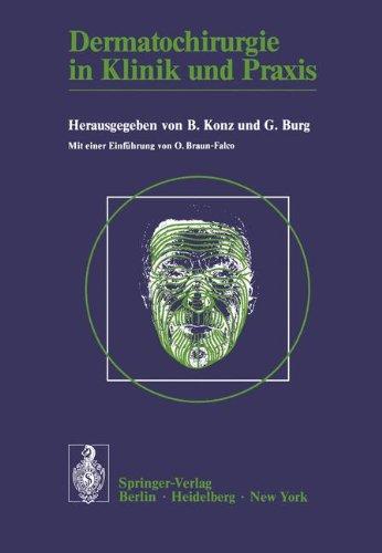 Dermatochirurgie in Klinik und Praxis: Vorträge des I. Symposiums für Dermatochirurgie in München