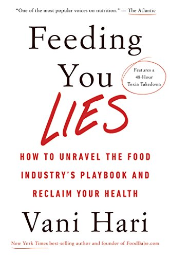 Feeding You Lies: How to Unravel the Food Industry's Playbook and Reclaim Your Health (English Edition)