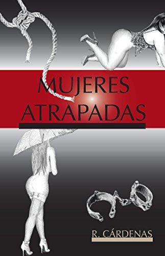 Mujeres Atrapadas por R. Cárdenas