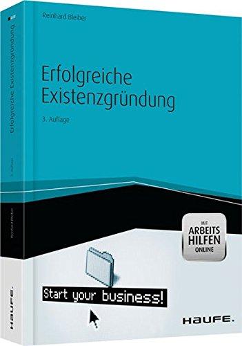 Erfolgreiche Existenzgründung -mit Arbeitshilfen online (Haufe Fachbuch)
