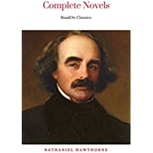 The Complete Works of Nathaniel Hawthorne: Novels, Short Stories, Poetry, Essays, Letters and Memoirs (Illustrated Edition): The Scarlet Letter with its ... Tales, Birthmark, Ghost (English Edition)