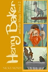 Henry Baker and the Magic Pencil 2 (Henry and the Magic Pencil) (Volume 2) by Nicky Moxey (2014-12-31)