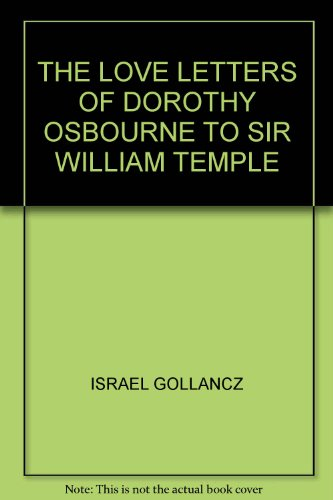 The Love Letters of Dorothy Osborne to Sir William Temple