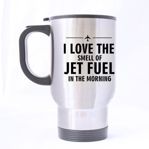 Funny I Love The Smell of Jet Fuel le matin (Sliver) Mug en acier inoxydable Tasses de voyage pour thé ou café – 396,9 gram Tailles