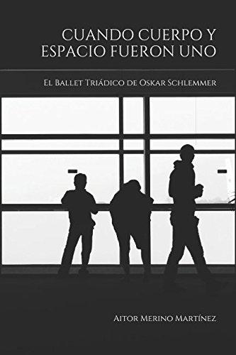 Cuando cuerpo y espacio fueron uno: El Ballet Triádico de Oskar Schlemmer por Aitor Merino Martínez