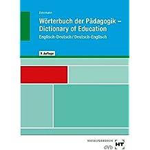 Wörterbuch der Pädagogik /Dictionary of Education: Ein Wörterbuch für die erzieherische Ausbildung und Praxis in Europa - für Kita, Schule und Jugendarbeit