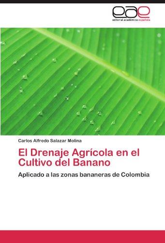 El Drenaje Agrícola en el Cultivo del Banano por Salazar Molina Carlos Alfredo