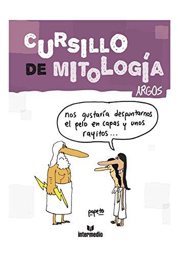 Cursillo de mitología. Argos: Segunda edición por Roberto Cadavid