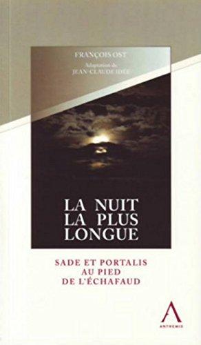La Nuit la plus longue. Sade et Pontalis au pied de l'échafaud par Francois Ost, Jean-claude Idee