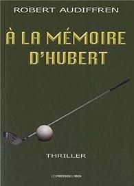 A la mémoire d'Hubert par Robert Audiffren
