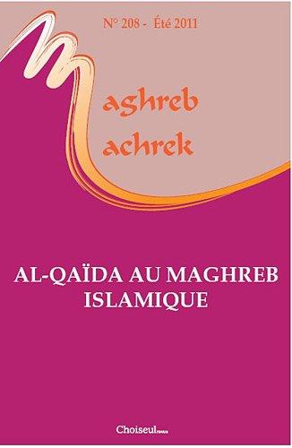 Maghreb-Machrek, N° 208, Eté 2011 : Al-Qaïda au Maghreb islamique par Jean-François Daguzan, Mathieu Guidère, Pierre Beckouche, Barthélémy Courmont, Collectif