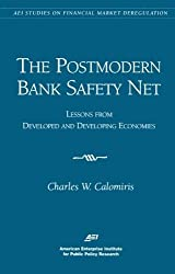 The Postmodern Bank Safety Net: Lessons from Developed and Developing Economies (AEI Studies on Financial Market Deregulation) by Charles W. Calomiris (1997-12-01)