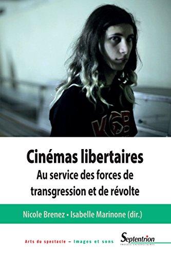 Cinémas libertaires: Au service des forces de transgression et de révolte (Arts du spectacle – Images et sons) (French Edition)