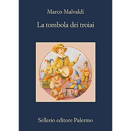 La Tombola Dei Troiai (I Delitti Del Barlume)