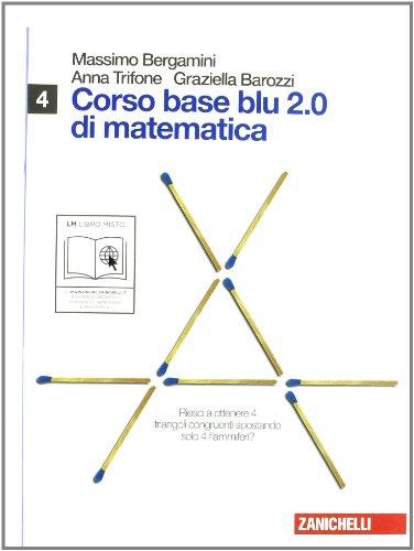 Corso base blu 2.0 di matematica. Vol. O-Q-Pigreco-Tau. Per le Scuole superiori. Con espansione online