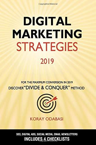 Digital Marketing Strategies 2019: Ultimate Guide to SEO, Google Ads & Facebook Ads, Social Media (Facebook, Instagram, Twitter, YouTube, LinkedIn), Email Newsletters