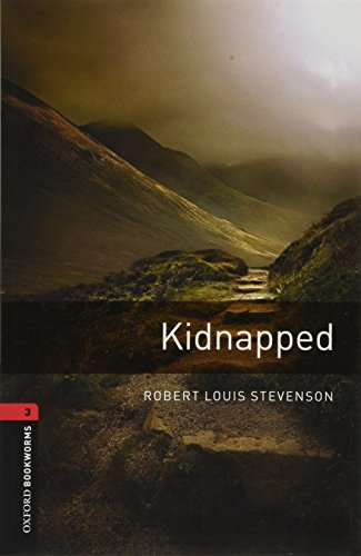Oxford Bookworms Library: Kidnapped: The Adventures of David Balfour in the Year 1751: 1000 Headwords