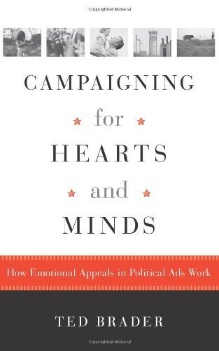 campaigning-for-hearts-and-minds-how-emotional-appeals-in-political-ads-work-studies-in-communication-media-and-pub-by-brader-ted-2006-paperback