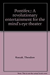 Pontifex;: A revolutionary entertainment for the mind's eye theater