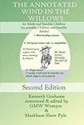 The Annotated Wind in the Willows: for Adults and Sensible Children (or, possibly, Children and Sensible Adults)
