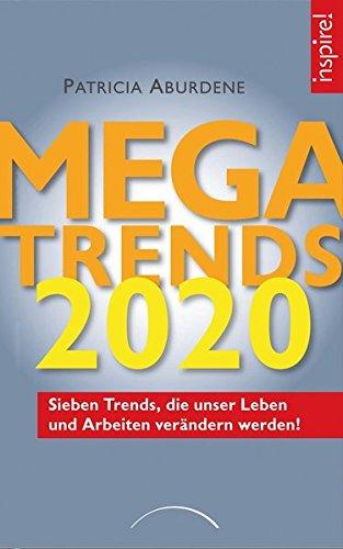 Megatrends 2020: Sieben Trends, die unser Leben und Arbeiten verändern werden