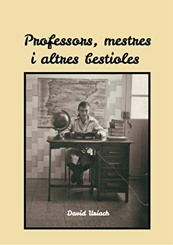 Professors, mestres i altres bestioles: Guia de camp (Catalan Edition) por David Uriach