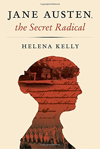Jane Austen, the Secret Radical por Helena Kelly