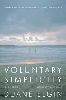 Voluntary Simplicity Second: Toward a Way of Life That Is Outwardly Simple, Inwardly Rich par [Elgin, Duane]