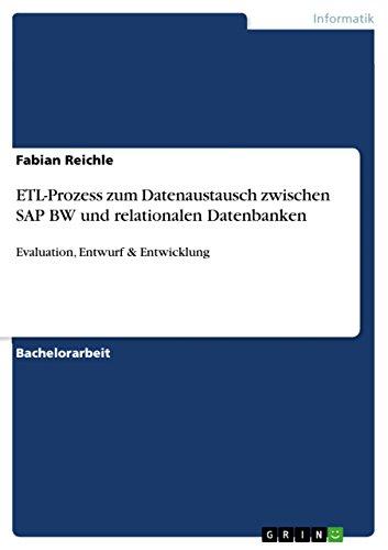ETL-Prozess zum Datenaustausch zwischen SAP BW und relationalen Datenbanken: Evaluation, Entwurf  & Entwicklung